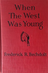 American West vintage books_Frederick R. Bechdolt_When the West was young
