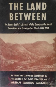 American West vintage books_Dr. James Schiel_The land between_Gunnison-Beckwith Expedition in the American West