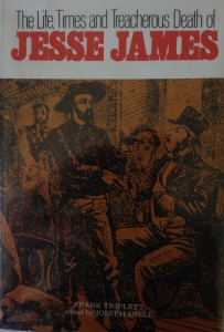 American West vintage books_Frank Triplett_The life, times and treacherous death of Jesse James